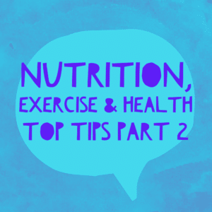 Top Nutritional, Exercise & Health Tips